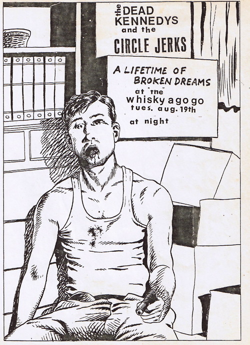 Dead Kennedys and Circle Jerks at The Whisky. Aug. 19th 1980. Art by Raymond Pettibon.