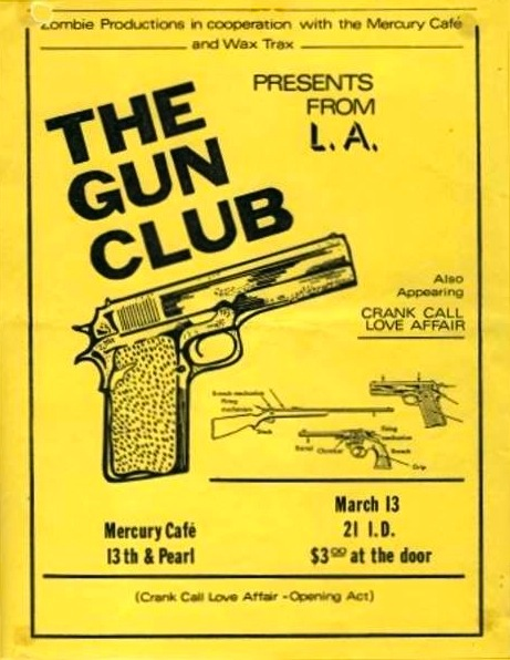 The Gun Club, Crank Call & Love Affair @ Mercury Cafe. Mar 13th 1982.